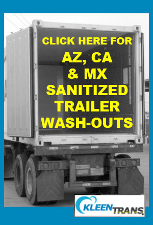certified food safety tractor trailer semi agriculture washout wash-out washing service salinas california and yuma arizona 24 hour roadside mobile kleentrans www.kleentrans.com valley fda usda department of drug administration tap contamination recall